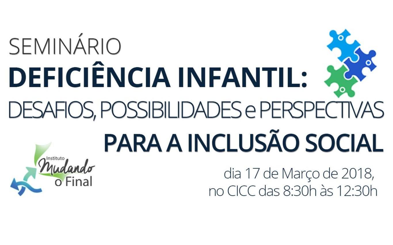 """Seminário """"Deficiência Infantil: Desafios, Possibilidades e Perspectivas para a Inclusão Social"""""""