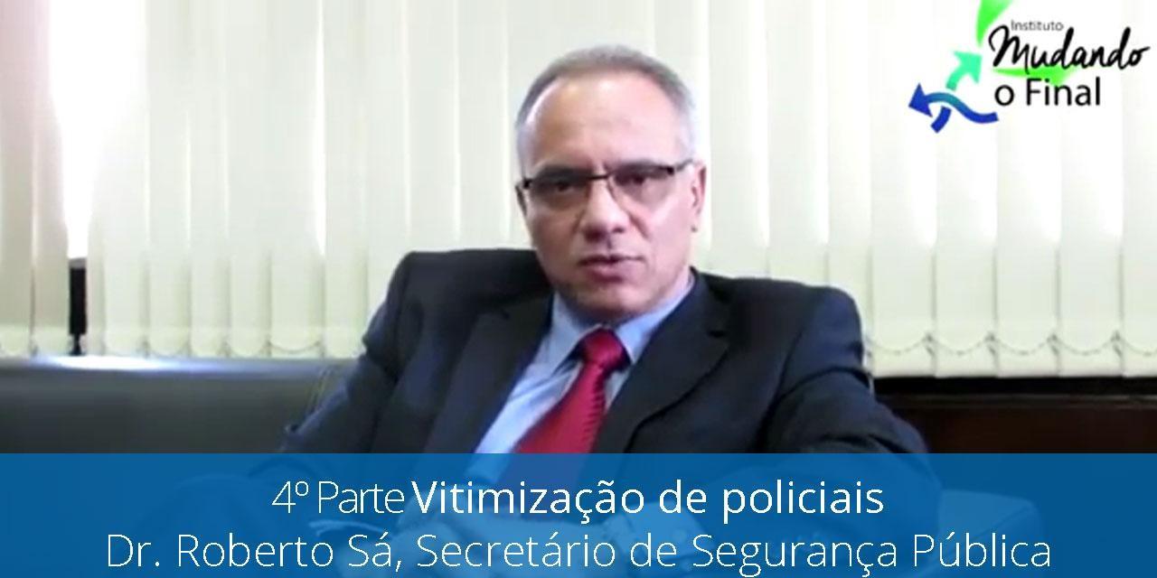 4ª parte - Secretário de Segurança