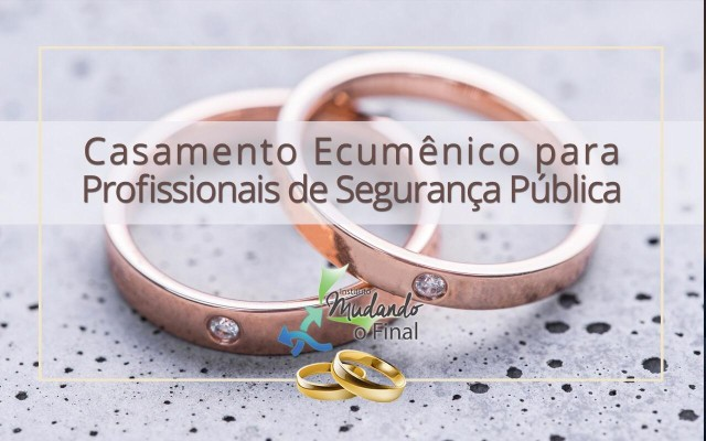 Casamento Coletivo - religioso ecumênico para profissionais de segurança pública